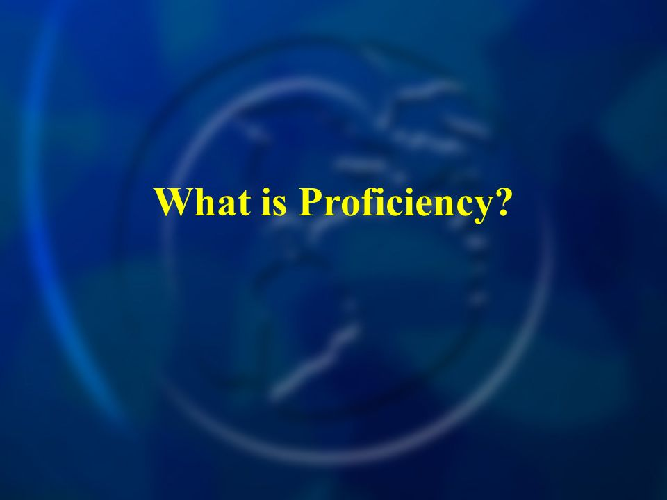 What is Proficiency