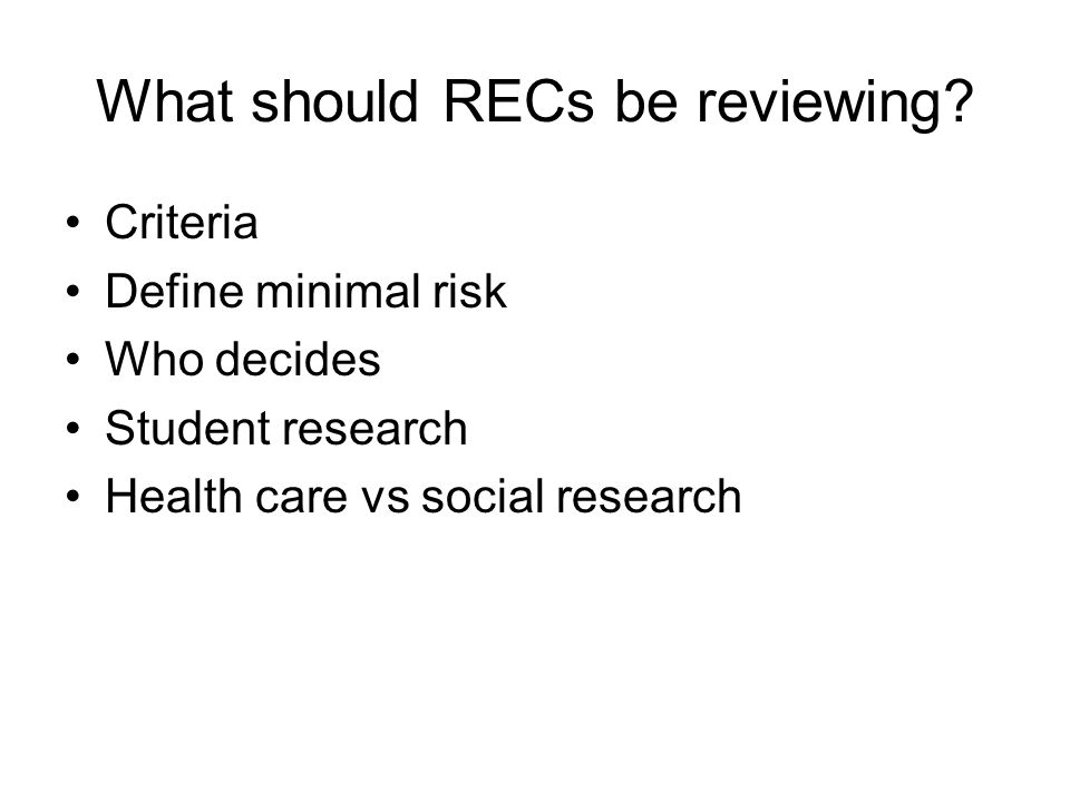 What should RECs be reviewing.