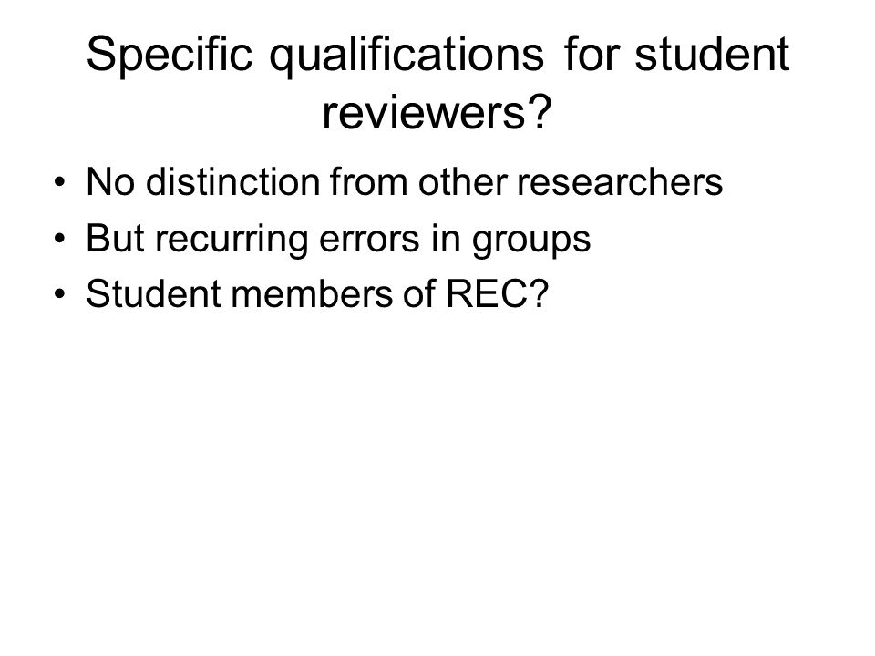 Specific qualifications for student reviewers.