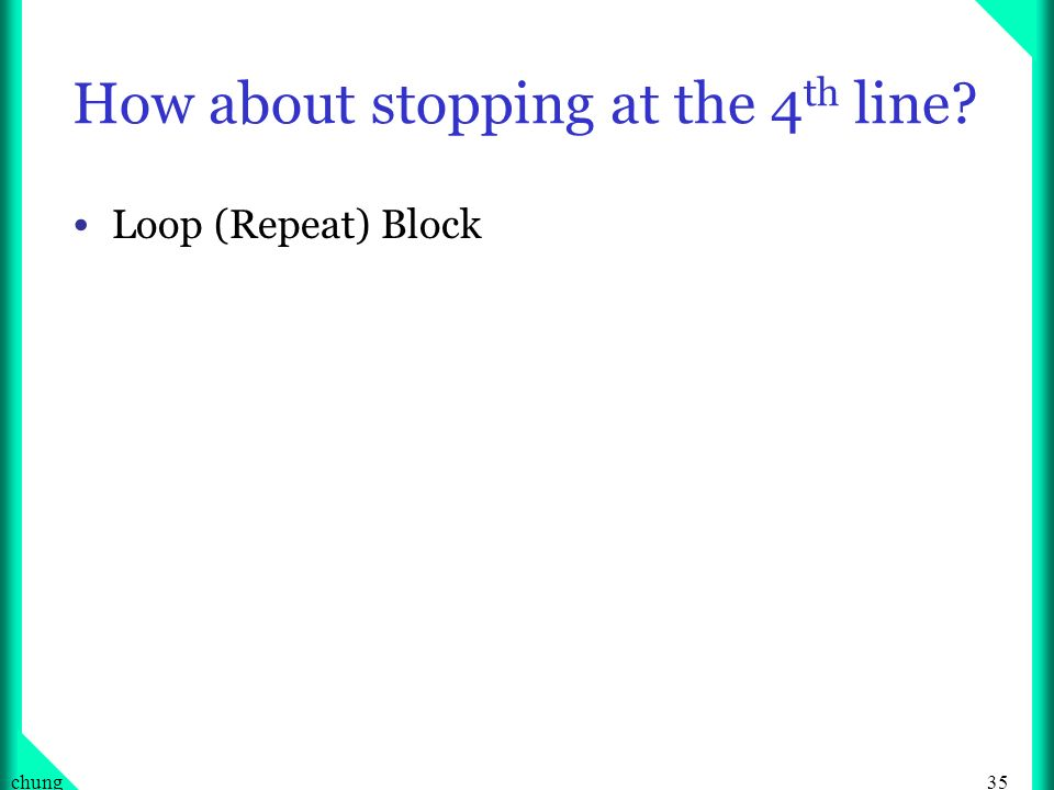 35chung How about stopping at the 4 th line Loop (Repeat) Block
