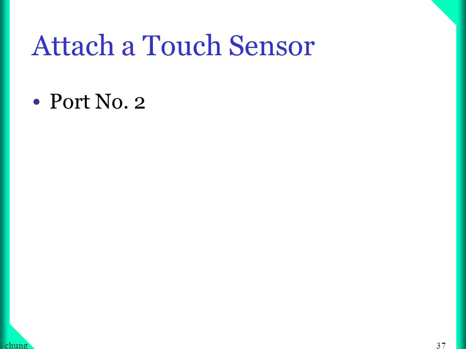 37chung Attach a Touch Sensor Port No. 2