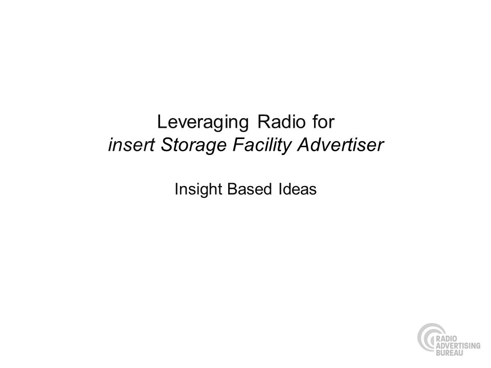 Leveraging Radio for insert Storage Facility Advertiser Insight Based Ideas