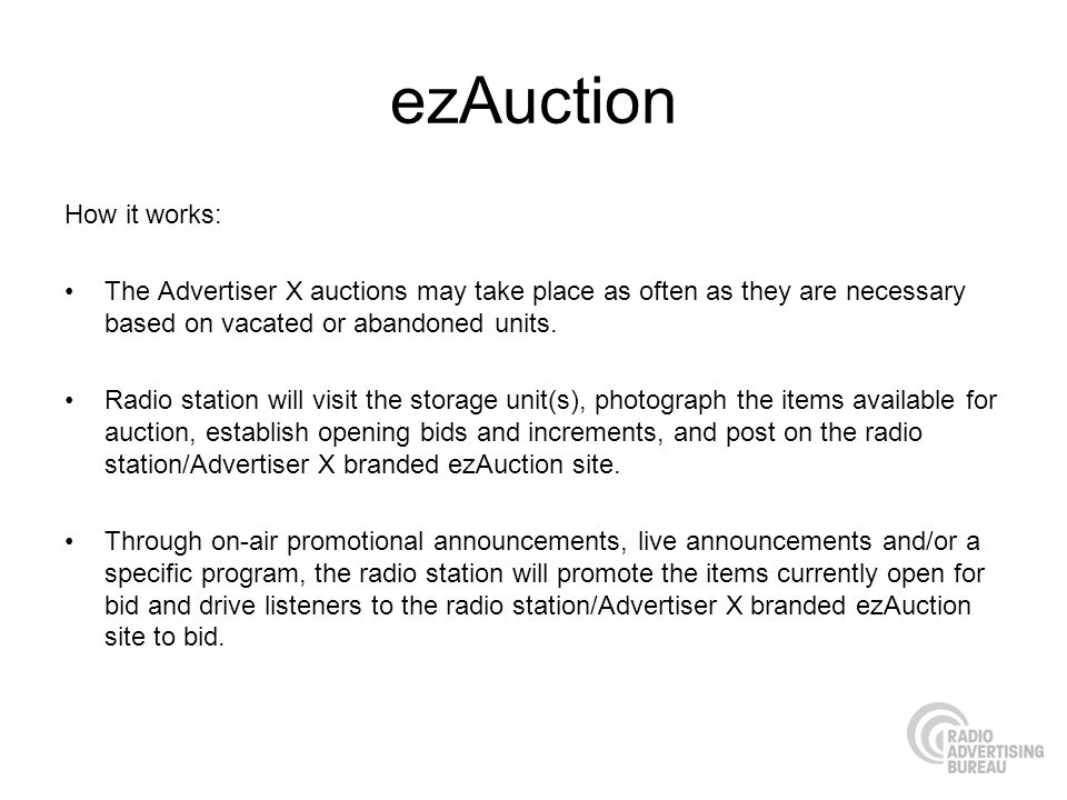 ezAuction How it works: The Advertiser X auctions may take place as often as they are necessary based on vacated or abandoned units.