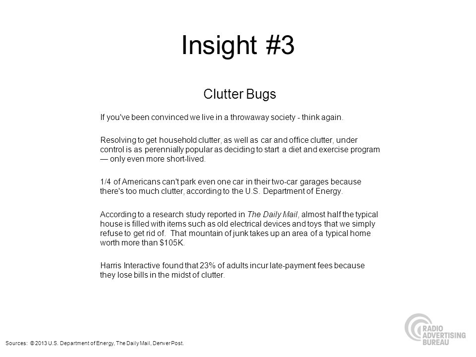 Insight #3 Clutter Bugs If you ve been convinced we live in a throwaway society - think again.