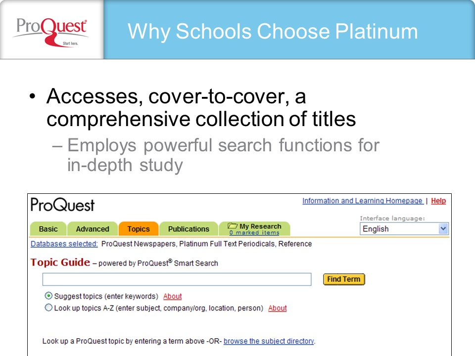 Accesses, cover-to-cover, a comprehensive collection of titles –Employs powerful search functions for in-depth study Why Schools Choose Platinum