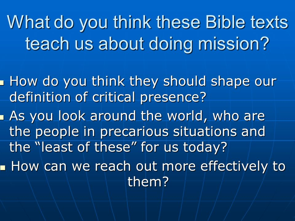 What do you think these Bible texts teach us about doing mission.