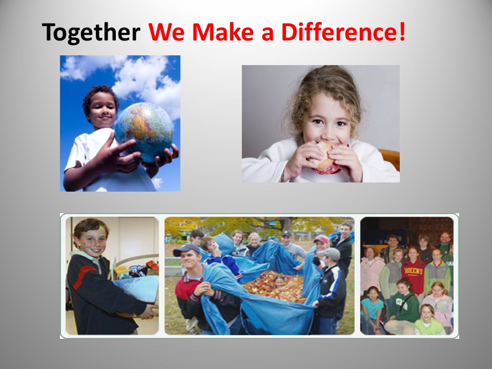 Together We Make a Difference!