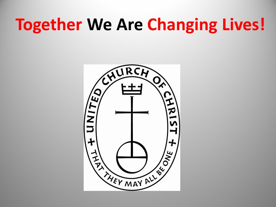 Together We Are Changing Lives!