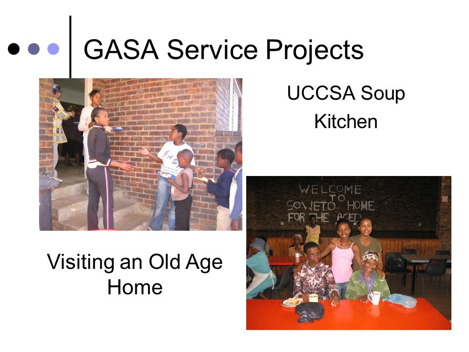GASA Service Projects UCCSA Soup Kitchen Visiting an Old Age Home