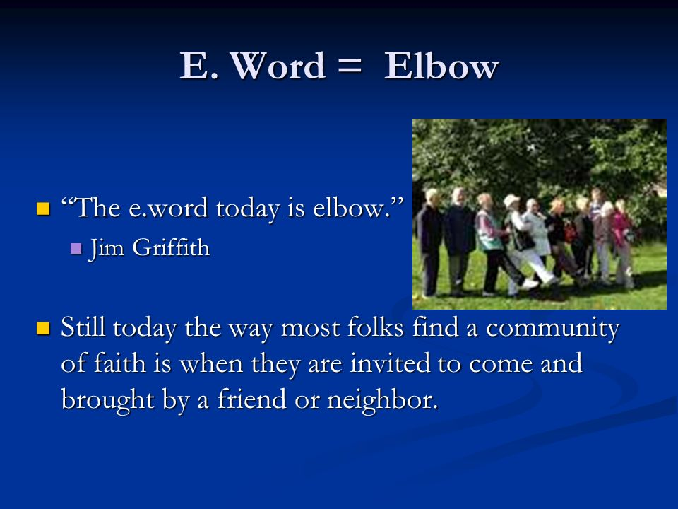 E. Word = Elbow The e.word today is elbow. The e.word today is elbow.