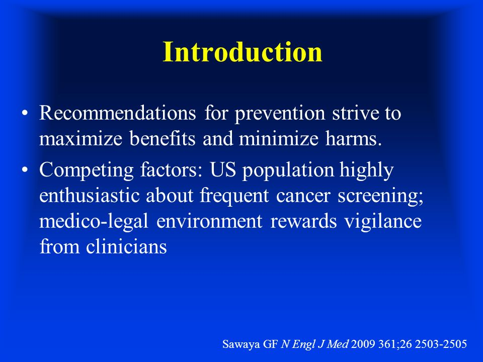 Introduction Recommendations for prevention strive to maximize benefits and minimize harms.
