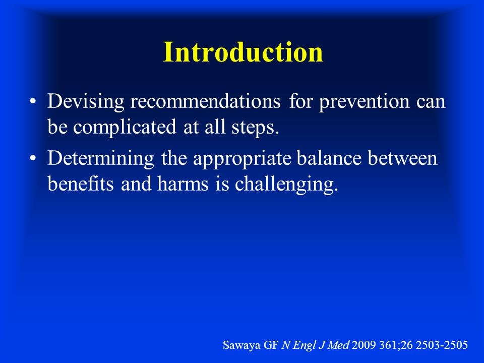 Introduction Devising recommendations for prevention can be complicated at all steps.