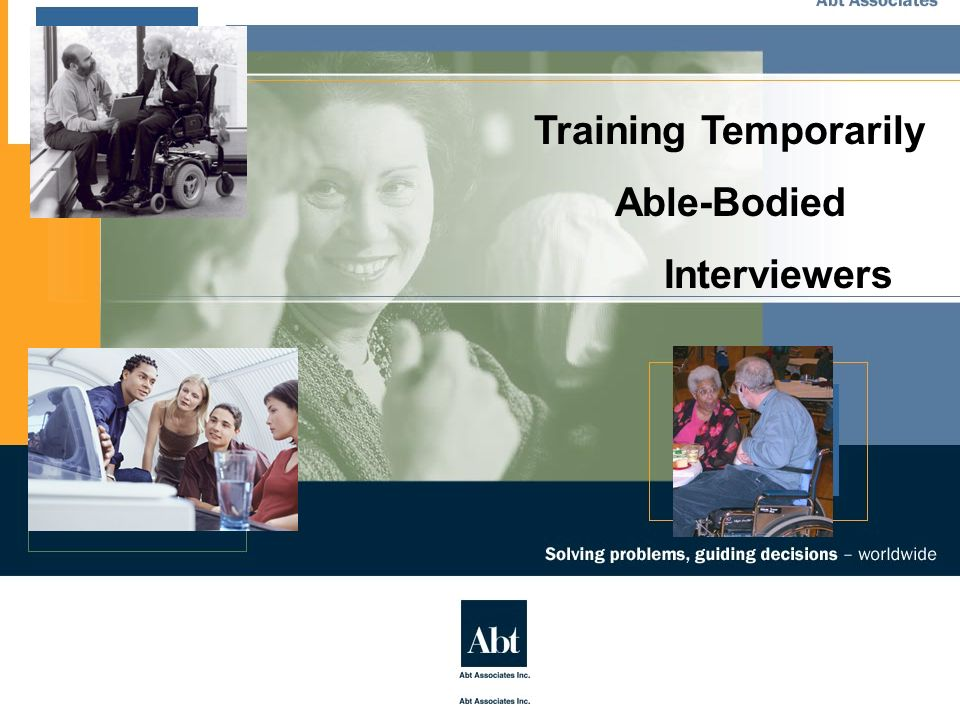 Training Temporarily Able-Bodied Interviewers