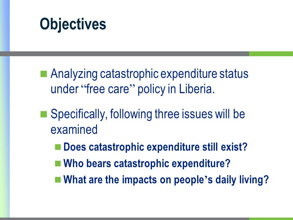 Objectives Analyzing catastrophic expenditure status under free care policy in Liberia.