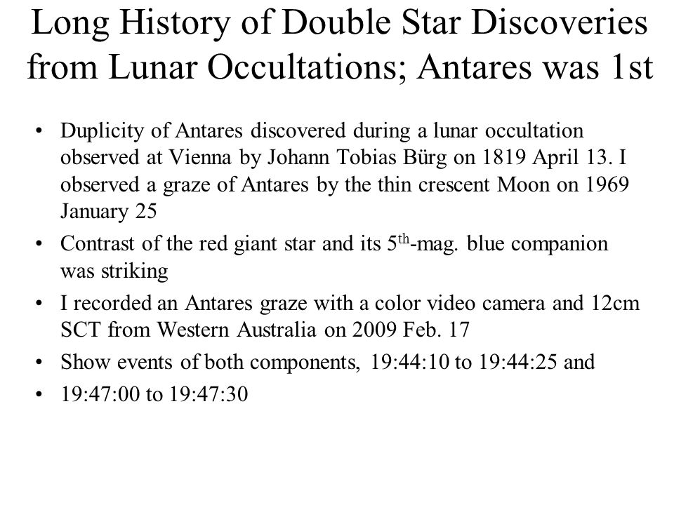 Long History of Double Star Discoveries from Lunar Occultations; Antares was 1st Duplicity of Antares discovered during a lunar occultation observed at Vienna by Johann Tobias Bürg on 1819 April 13.