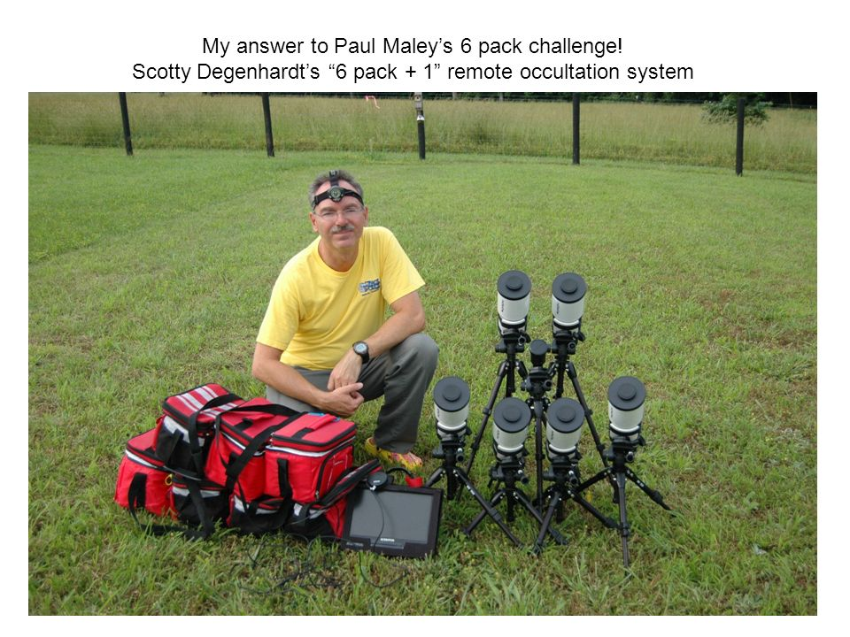 My answer to Paul Maleys 6 pack challenge! Scotty Degenhardts 6 pack + 1 remote occultation system
