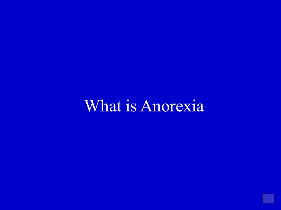 What is Anorexia