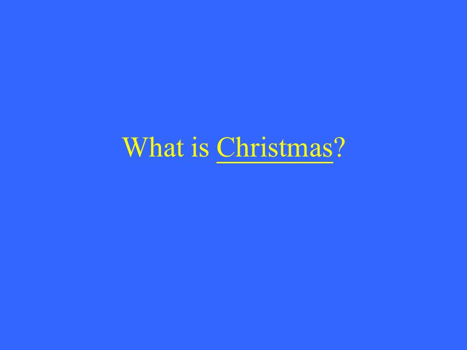 What is Christmas
