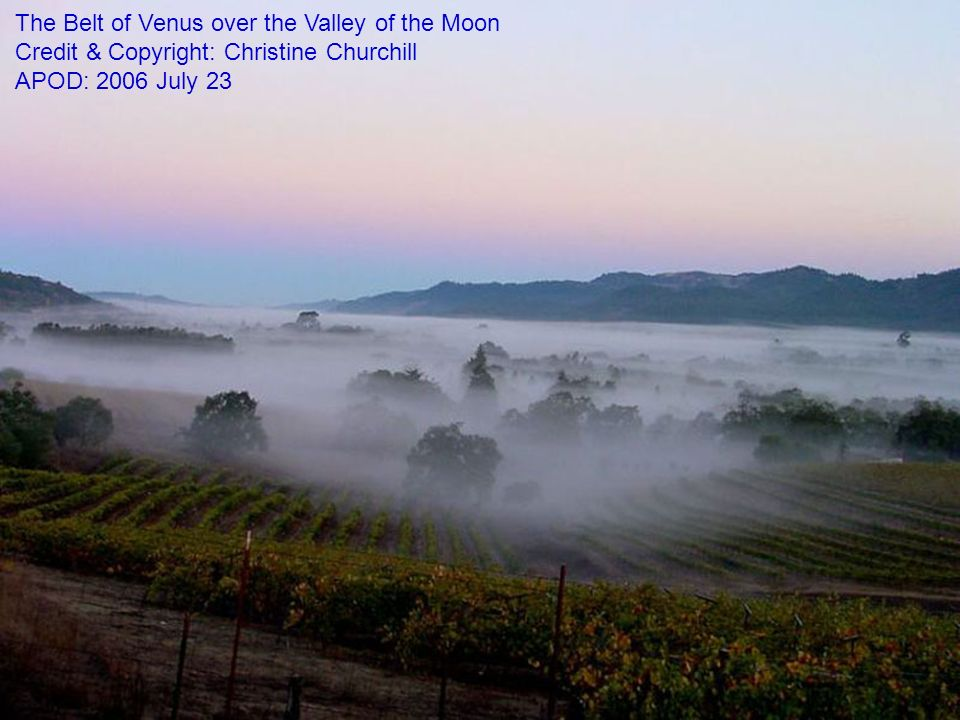 The Belt of Venus over the Valley of the Moon Credit & Copyright: Christine Churchill APOD: 2006 July 23