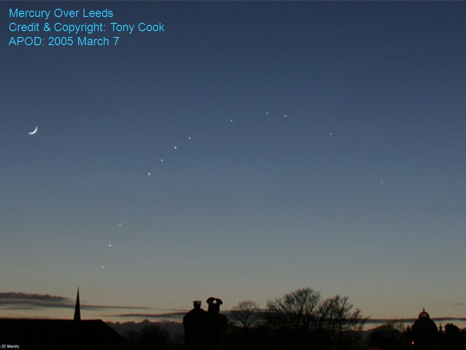 Mercury Over Leeds Credit & Copyright: Tony Cook APOD: 2005 March 7
