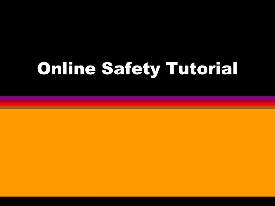 Online Safety Tutorial