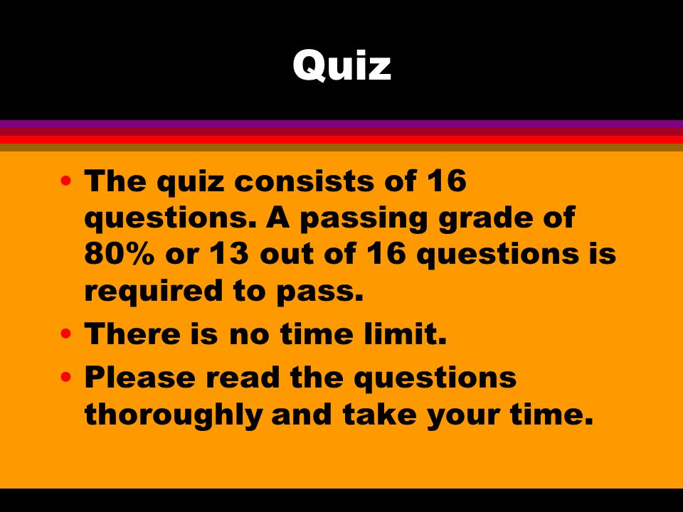 Quiz The quiz consists of 16 questions.