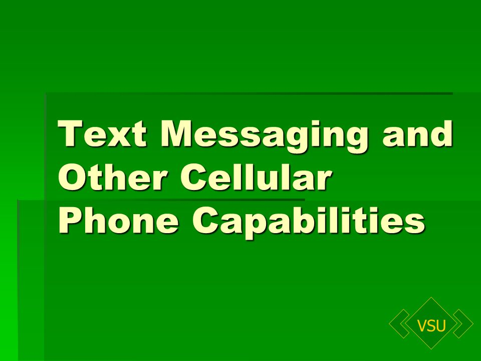 VSU Text Messaging and Other Cellular Phone Capabilities