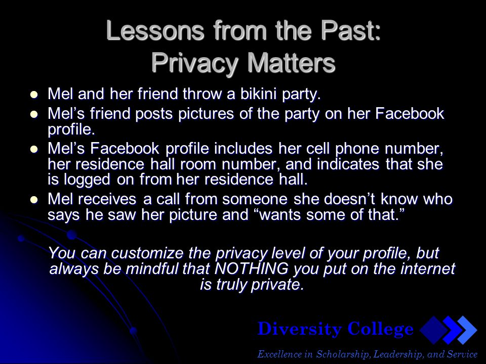 Diversity College Excellence in Scholarship, Leadership, and Service Lessons from the Past: Privacy Matters Mel and her friend throw a bikini party.