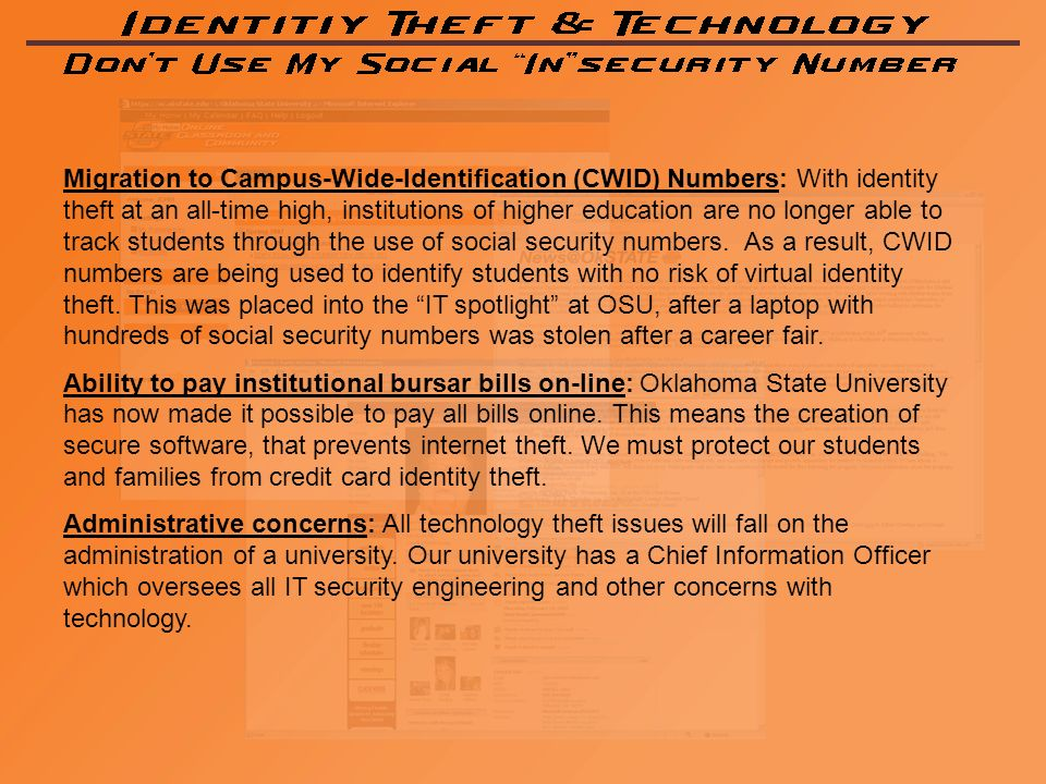 Migration to Campus-Wide-Identification (CWID) Numbers: With identity theft at an all-time high, institutions of higher education are no longer able to track students through the use of social security numbers.