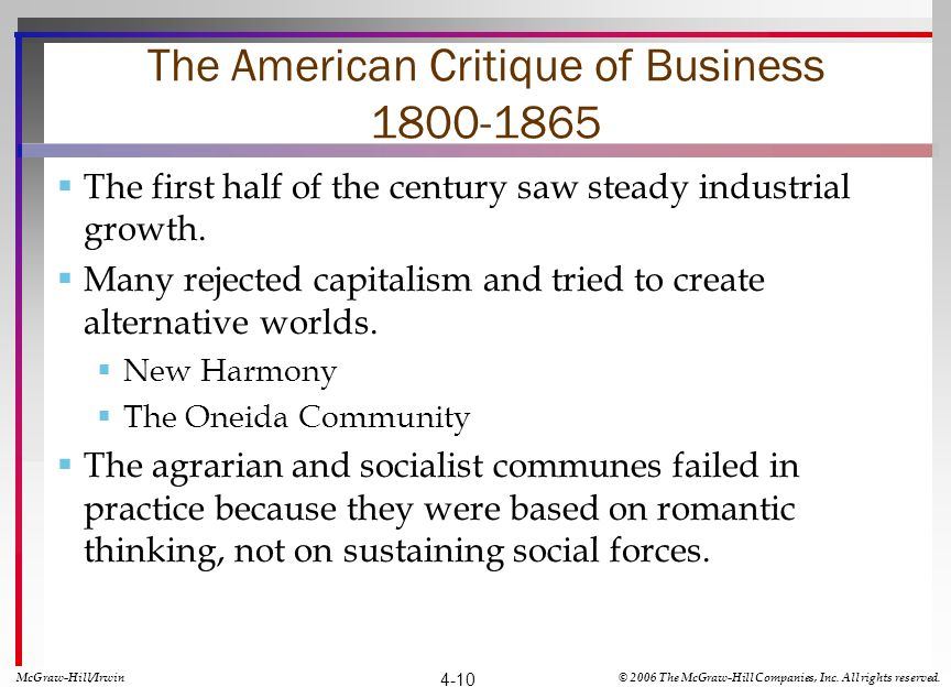 The American Critique of Business 1800-1865 The first half of the century saw steady industrial growth.