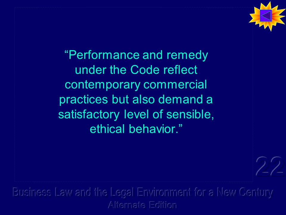 Performance and remedy under the Code reflect contemporary commercial practices but also demand a satisfactory level of sensible, ethical behavior.
