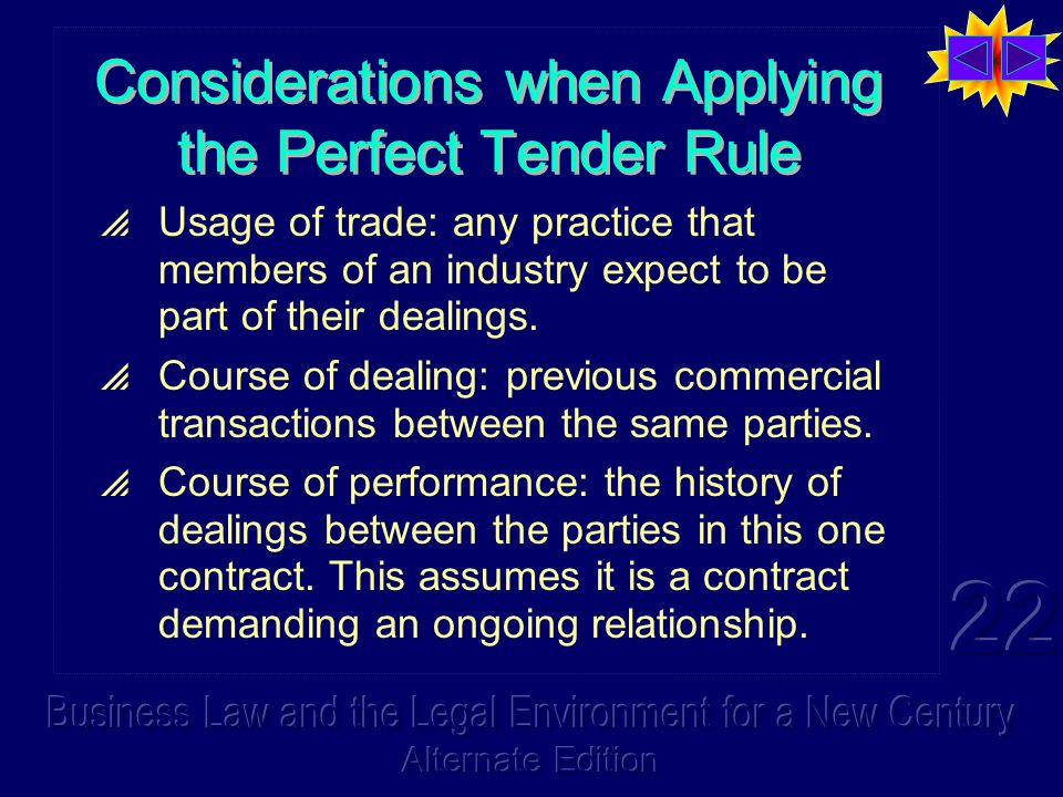 Considerations when Applying the Perfect Tender Rule Usage of trade: any practice that members of an industry expect to be part of their dealings.