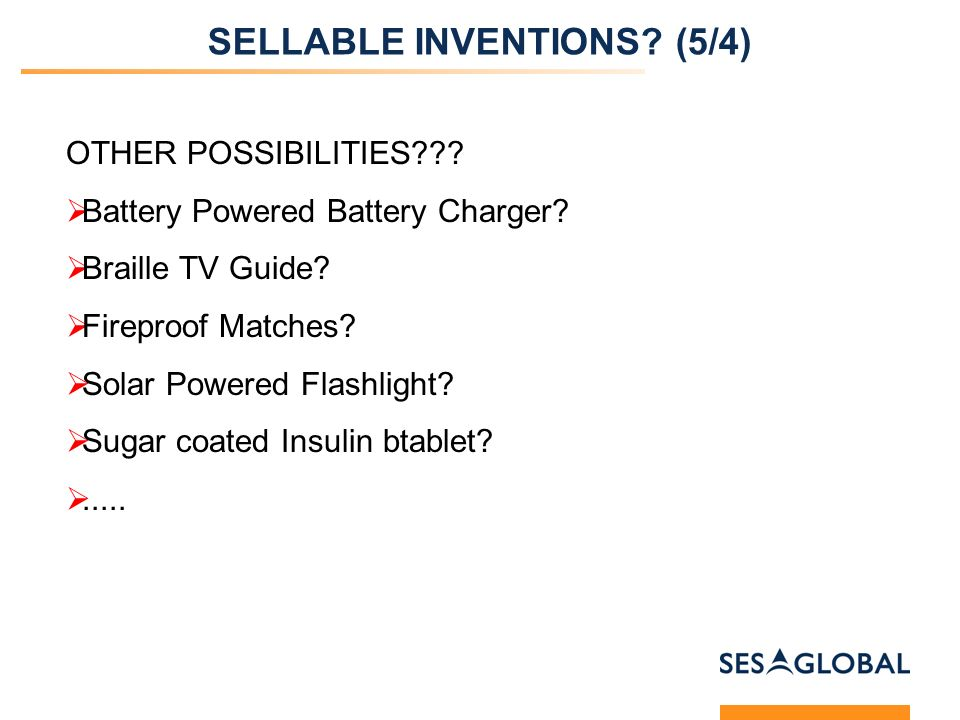 SELLABLE INVENTIONS. (5/4) OTHER POSSIBILITIES .