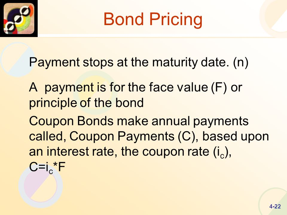 4-22 Bond Pricing Payment stops at the maturity date.