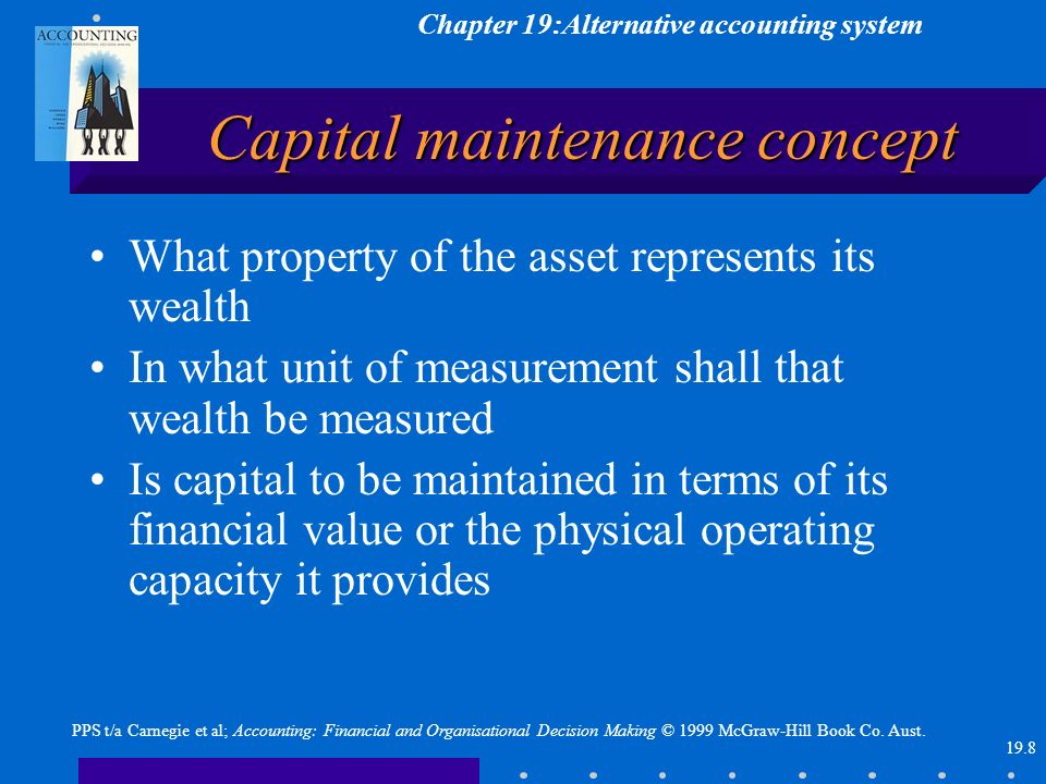 Chapter 19:Alternative accounting system 19.8 PPS t/a Carnegie et al; Accounting: Financial and Organisational Decision Making © 1999 McGraw-Hill Book Co.