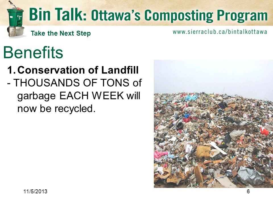 1.Conservation of Landfill - THOUSANDS OF TONS of garbage EACH WEEK will now be recycled.
