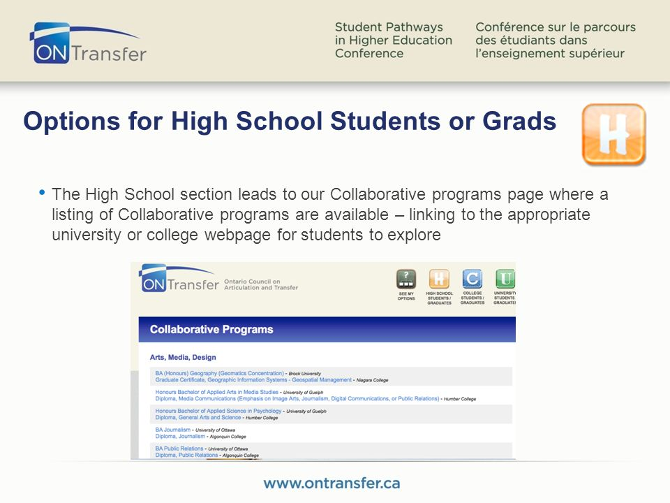 Options for High School Students or Grads The High School section leads to our Collaborative programs page where a listing of Collaborative programs are available – linking to the appropriate university or college webpage for students to explore