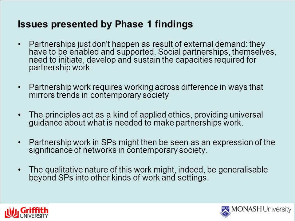 Issues presented by Phase 1 findings Partnerships just don t happen as result of external demand: they have to be enabled and supported.
