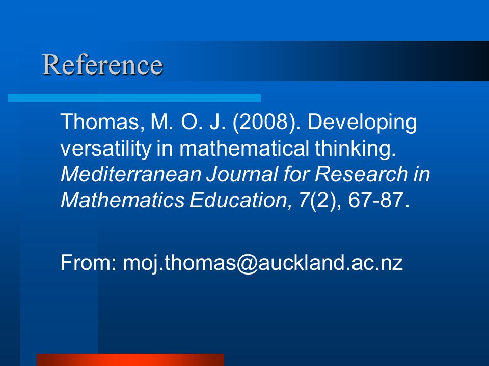 Reference Thomas, M. O. J. (2008). Developing versatility in mathematical thinking.