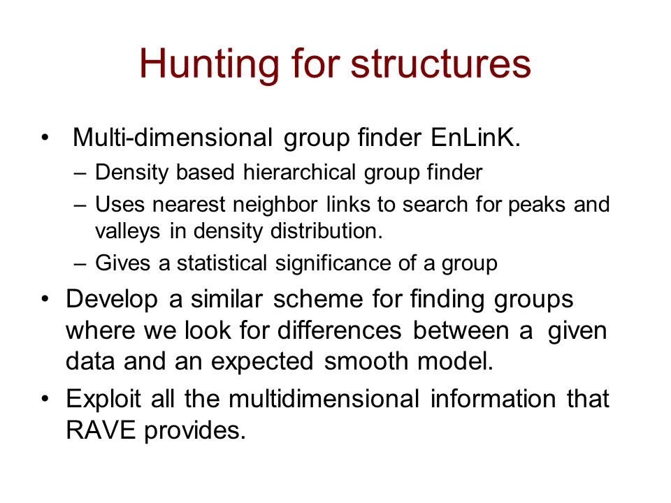 Hunting for structures Multi-dimensional group finder EnLinK.