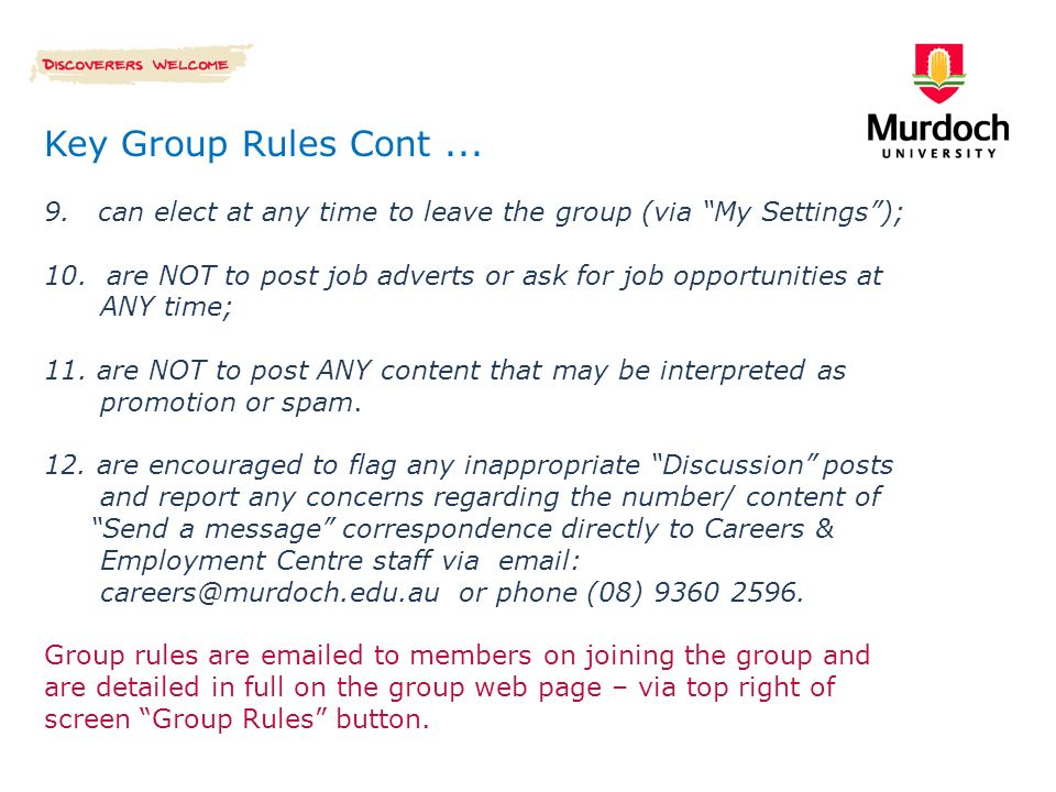 Key Group Rules Cont can elect at any time to leave the group (via My Settings); 10.