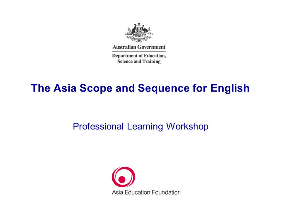 The Asia Scope and Sequence for English Professional Learning Workshop