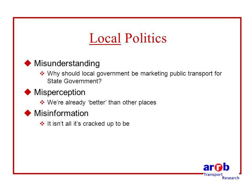 Local Politics uMisunderstanding vWhy should local government be marketing public transport for State Government.