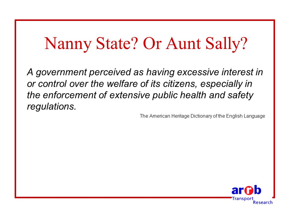 Nanny State. Or Aunt Sally.