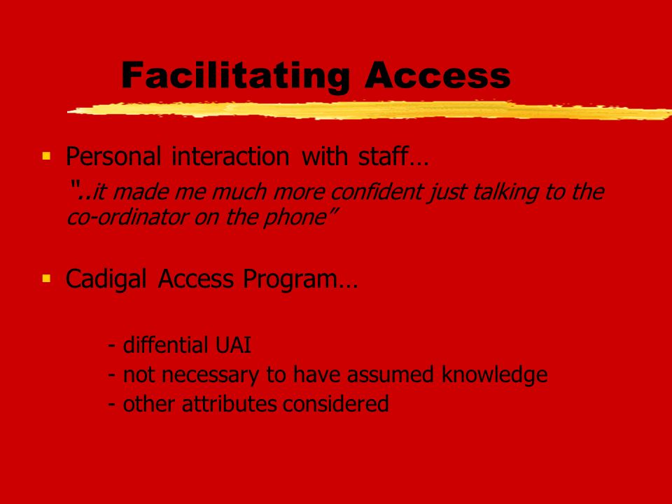 Facilitating Access Personal interaction with staff…..