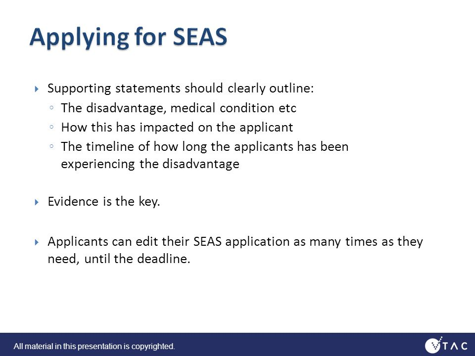 Supporting statements should clearly outline: The disadvantage, medical condition etc How this has impacted on the applicant The timeline of how long the applicants has been experiencing the disadvantage Evidence is the key.