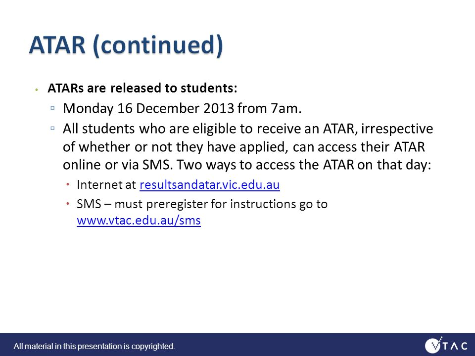 ATARs are released to students: Monday 16 December 2013 from 7am.