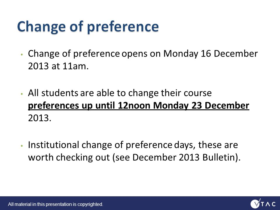 Change of preference opens on Monday 16 December 2013 at 11am.