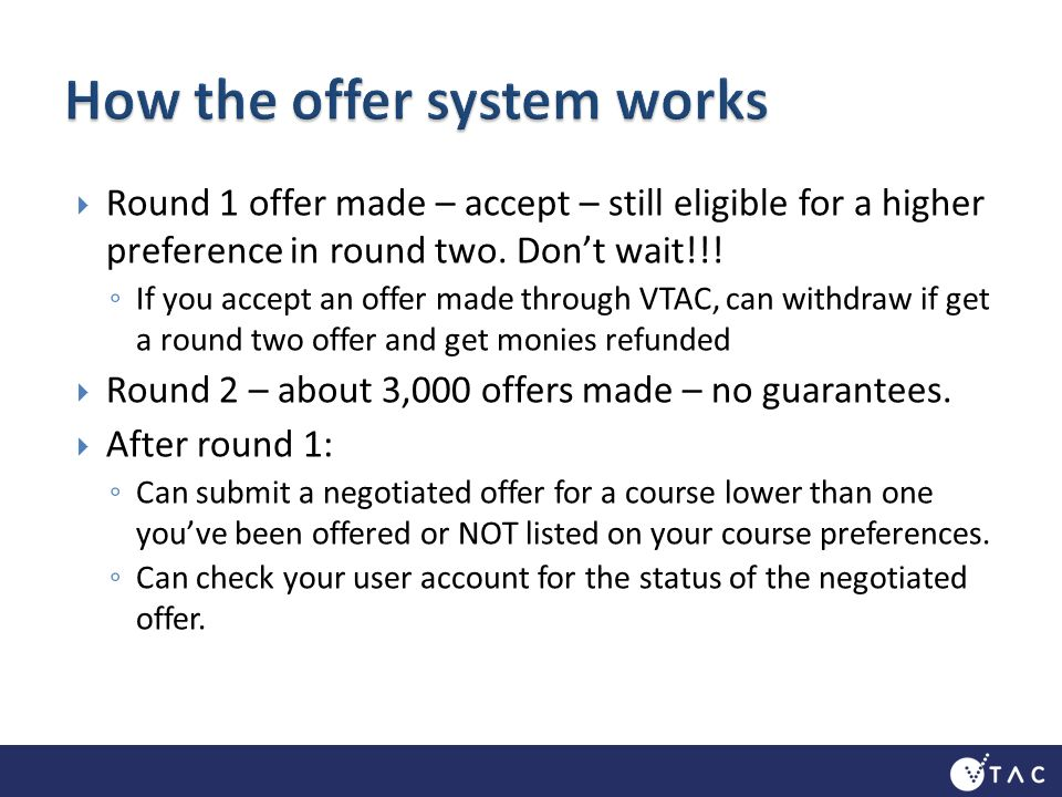 Round 1 offer made – accept – still eligible for a higher preference in round two.