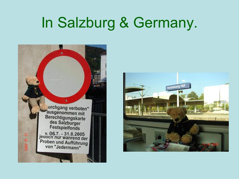 In Salzburg & Germany.